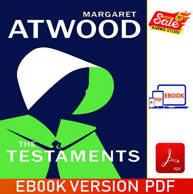 The Testaments The Sequel to The Handmaid's Tale [P.D.F]by Margaret Atwood 2019