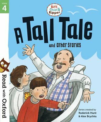Read with Oxford: Stage 4. Biff, Chip and Kipper: A Tall Tale and Other Stories