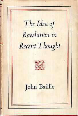 Baillie, John THE IDEA OF REVELATION IN RECENT THOUGHT 1956 Hardback BOOK