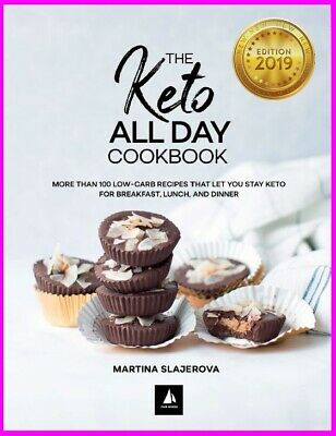 NEW : The Keto All Day Cookbook More Than 100 Low-Carb Recipes [ E--B00K ] 2019