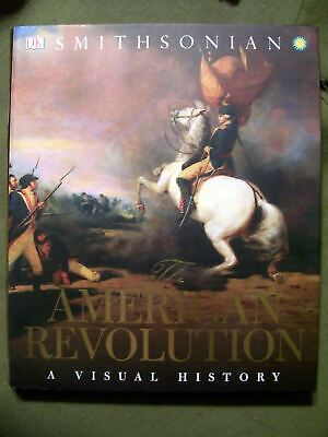 The American Revolution A Visual History by Smithsonian Staff (2016, Hardcover)