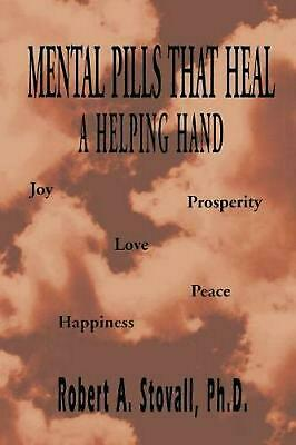 Mental Pills That Heal a Helping Hand by Robert Stovall (English) Paperback Book