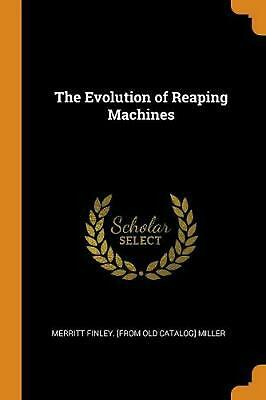 Evolution of Reaping Machines by Merritt Finley Miller (English) Paperback Book