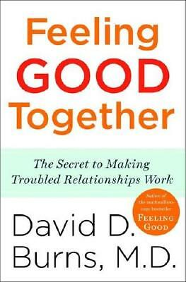 Feeling Good Together by David D. Burns (author)