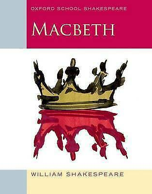 Macbeth (2009 edition): Oxford School Shakespeare by William Shakespeare, NEW Bo