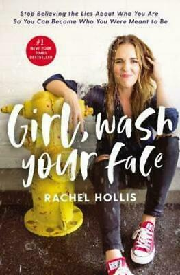 Girl Wash Your Face Stop Believing The Lies About Who You Are HARDBACK BOOK