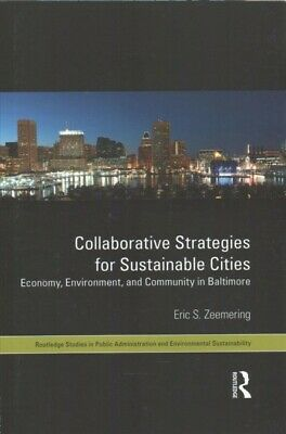 Collaborative Strategies for Sustainable Cities : Economy, Environment and Co...
