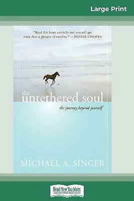 Untethered Soul: The Journey Beyond Yourself (16pt Large Print Edition) by Micha