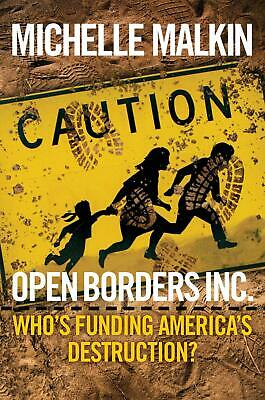 Open Borders Who's Funding Inc by Michelle Malkin Hardcover Book FREE SHIPPING
