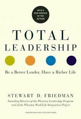 NEW Total Leadership By Stewart D. Friedman Paperback Free Shipping