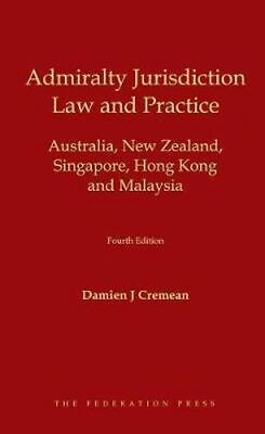 NEW Admiralty Jurisdiction: Law and Practice : Fourth Edition By Damien J. Creme