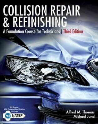 NEW Collision Repair and Refinishing By Alfred Thomas Hardcover Free Shipping