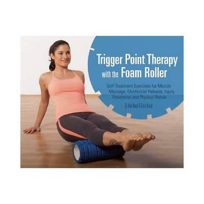 Trigger Point Therapy With the Foam Roller by Karl G Knopf (author), Chris Kn...