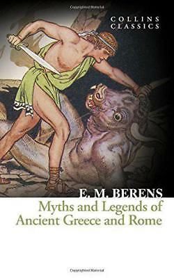 Myths and Legends of Ancient Greece and Rome (Collins Classics) by Berens, E. M.