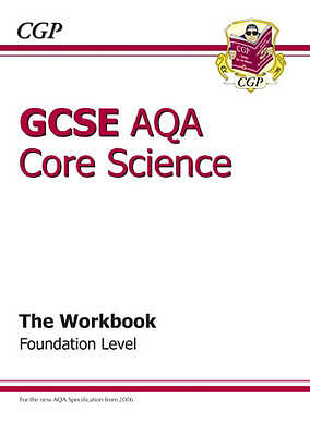 """""""AS NEW"""" CGP Books, GCSE Core Science AQA A Workbook - Foundation, Paperback Boo"""