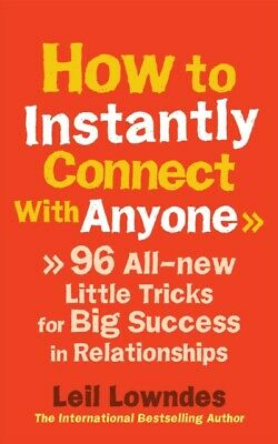 How to Instantly Connect With Anyone: 96 All-new Little Tricks fo...