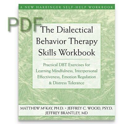 The Dialectical Behavior Therapy Workbook DBT WORKBOOK DBT Therapy E Book PDF
