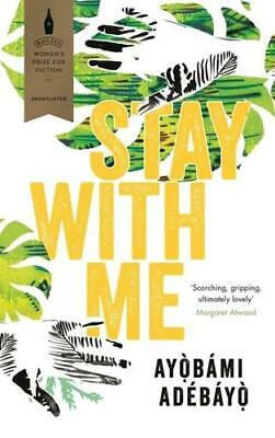 Stay With Me by Ayobami Adebayo (author)