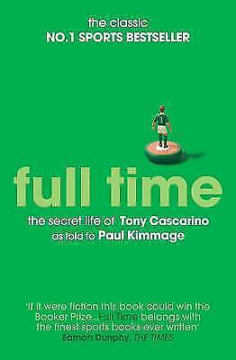 Full Time: The Secret Life of Tony Cascarino by Kimmage, Paul, NEW Book, FREE &