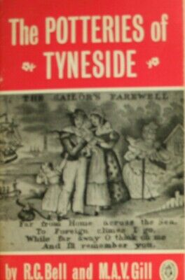 Potteries of Tyneside, M. A.V.Gill,R.C. Bell, Very Good Book