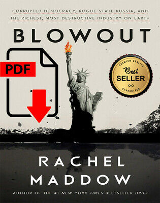 Blowout: Corrupted Democracy, Rogue State Russia, and the Richest, Most Destruct