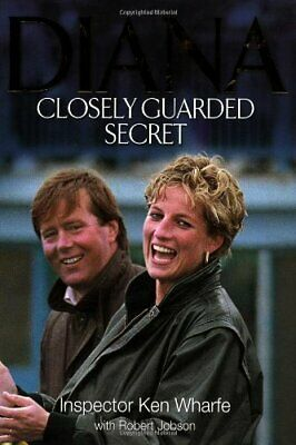 Diana: Closely Guarded Secret (Diana Princess of Wales) by Ken Wharfe, Robert Jo