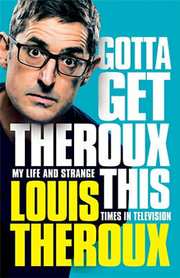 NEW Gotta Get Theroux This By Louis Theroux Paperback Free Shipping
