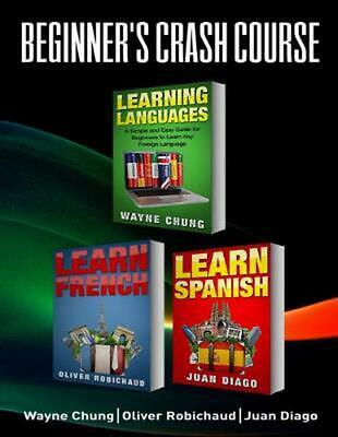 Learn French, Learn Spanish: Language Learning Course! 3 Books in 1 A Simple and