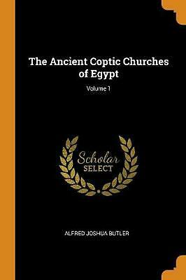 Ancient Coptic Churches of Egypt; Volume 1 by Alfred Joshua Butler Paperback Boo