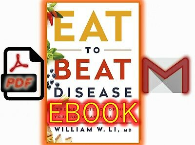 Eat to Beat Disease: The New Science of How Your Body Can [READ THE DESCRIPTION]