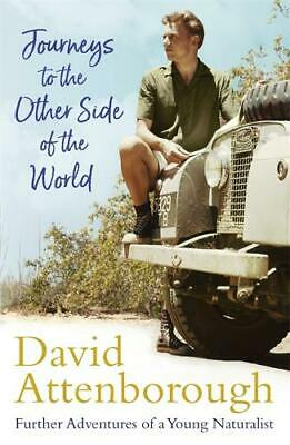 Journeys to the Other Side of the World: further adventures of a young David Att