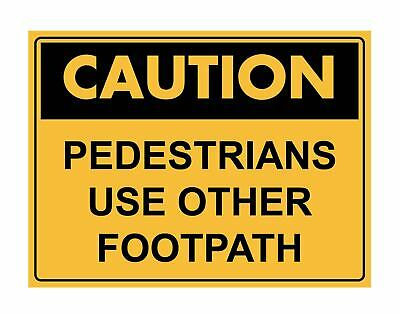 Caution Pedestrians Use Other Footpath Sign