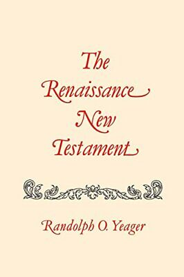 Renaissance New Testament, The: John 1: 1-4:54, Mark 1:1-2:22, Luke 1: 1-5:40 [P