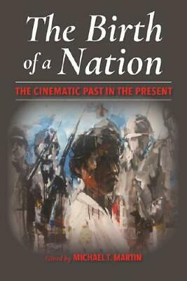 The Birth of a Nation by Michael T Martin (editor)