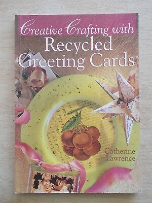 Creative Crafting with Recycled Greeting Cards~Catherine Lawrence~129pp P/B~1998
