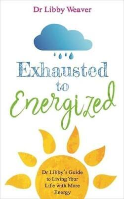 Exhausted to Energized by Libby Weaver (author)