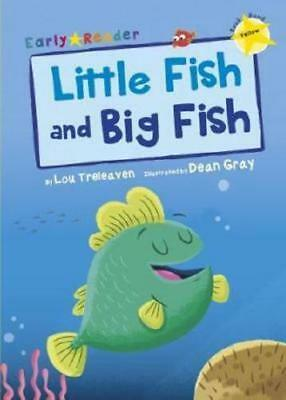 Little Fish and Big Fish by Lou Treleaven, Dean Gray (illustrator)