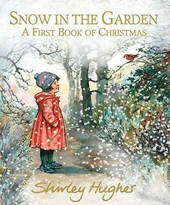 Snow in the Garden: A First Book of Christmas by Hughes, Shirley, NEW Book, FREE