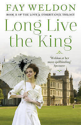 Long Live The King (Love and Inheritance) by Weldon, Fay, Very Good Used Book (P