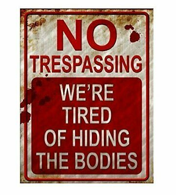 No Trespassing We're Tired of Hiding the Bodies Metal Sign (White, red, rust)