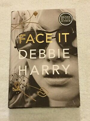 Debbie Harry - Face It - SIGNED New Hardback Book (obtained in person)