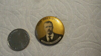 Antique Political Pinback Pin THEODORE ROOSEVELT OUR PRESIDENT Whitehead 1-3/8""