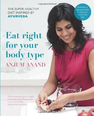 Eat Right for Your Body Type: The Super-healthy Diet Inspired by Ayurveda, Very