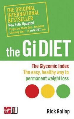 The GI Diet: The Easy, Healthy Way to Permanent Weight Loss Rick Gallop Diabetes