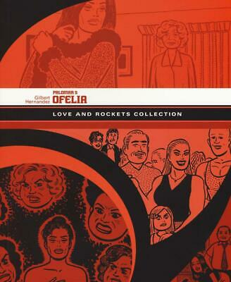 Ofelia. Palomar. Love and Rockets collection. Vol. 5 - Hernandez Gilbert