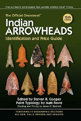 The Official Overstreet Indian Arrowheads Identification and Price Guide by R...