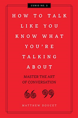 Doucet Matthew-How To Talk Like You Know What You Are Talk (UK IMPORT) HBOOK NEW