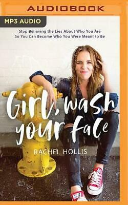 Girl, Wash Your Face by Rachel Hollis, Rachel Hollis (read by)
