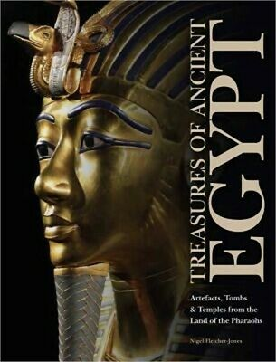 Treasures of Ancient Egypt: Artefacts, Tombs & Temples from the Land of the Phar
