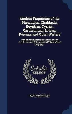 Ancient Fragments of the Phoenician, Chaldaean, Egyptian, Tyrian, Carthaginian,